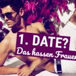 10 Dinge die Frauen beim 1. Date hassen