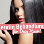 Keratin Behandlung für Deine Haare