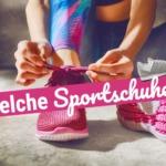 Welche Sportschuhe sind für welches Workout geeignet?