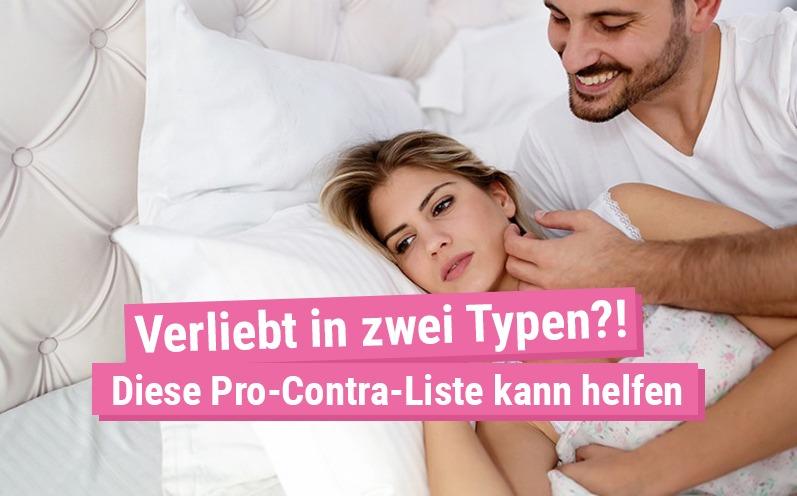 Verliebt in zwei Typen? Diese Pro-Contra-Liste kann helfen!
