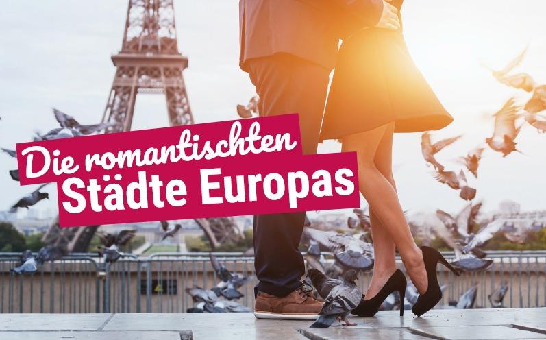 Valentinstag Kurztrips in die romantischten Städte Europas