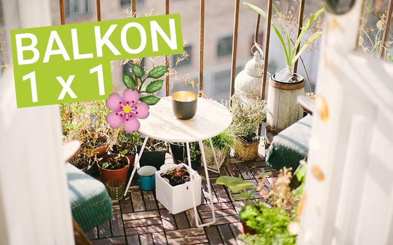 Balkon 1 x 1 – Was Du unbedingt auf Deinem Balkon brauchst