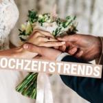 Schön! Diese 5 Hochzeitstrends 2019 wirst Du lieben!