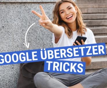 Google Übersetzer - die besten Tricks und Hacks