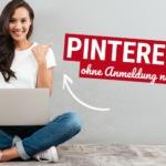 Pinterest ohne Anmeldung nutzen