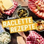 Silvester Rezepte: Raclette