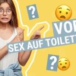 Deshalb solltest Du vor dem Sex auf die Toilette gehen