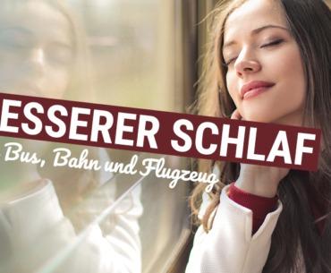 Besserer Schlaf in Bus, Bahn & Flugzeug