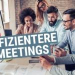 Effizientere Meetings: Tipps für produktive Besprechungen