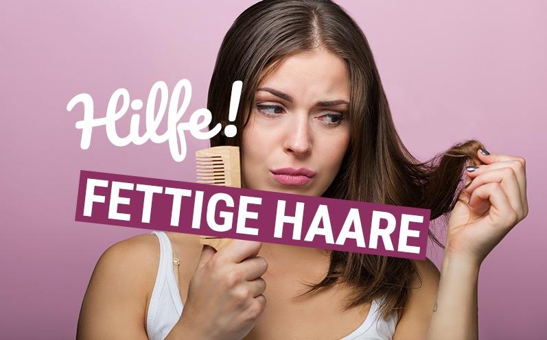 Einfache Tipps gegen fettige Haare
