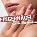 So wachsen Deine Fingernägel schneller