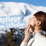 Die richtige Hautpflege im Winter: So bleibst Du schön geschmeidig