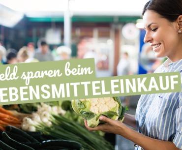 Lebensmitteleinkauf? So einfach kannst Du Geld sparen