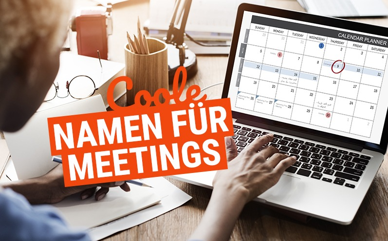 Mega! Coole Namen für Meetings & Besprechungen!