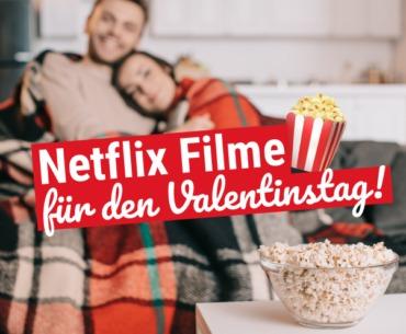 Die schönsten Netflix Filme für den Valentinstag