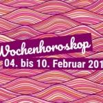 Dein Wochenhoroskop: 04. bis 10. Februar