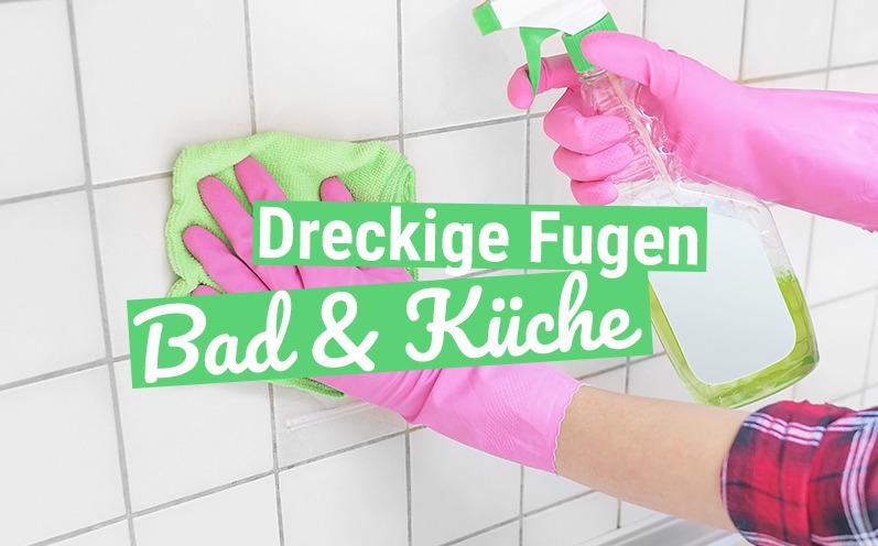 Dreckige Fugen in Bad oder Küche? Diese Tricks helfen!