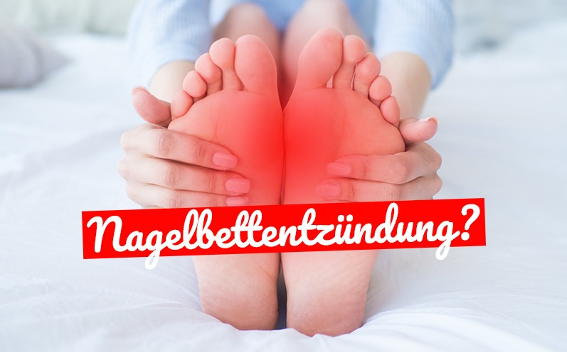 Nagelbettentzündung: Hausmittel gegen den Schmerz!