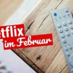 Netflix im Februar 2019: Alle neuen Serien und Filme