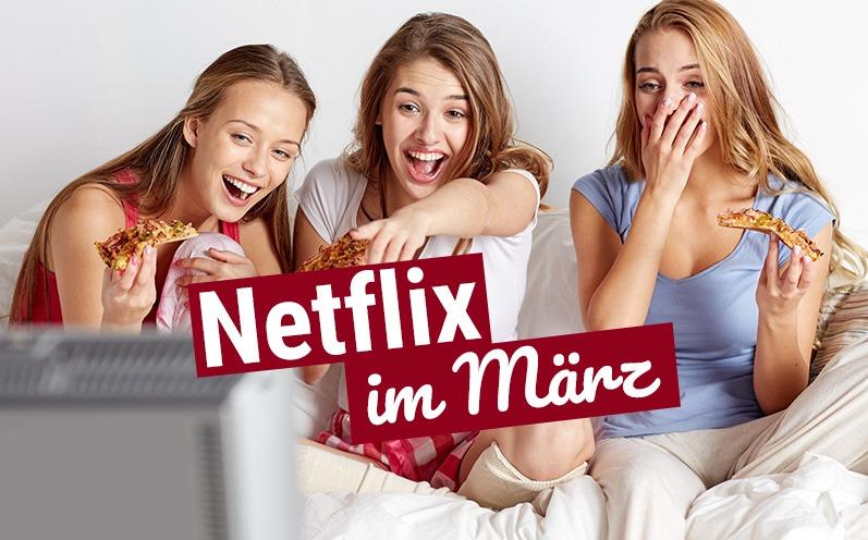 Netflix im März 2019: Alle neuen Film- & Serien-Highlights