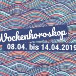 Dein Wochenhoroskop: 08. bis 14. April