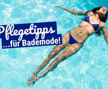 Pflegetipps für Bademode: So pflegst Du Bikinis richtig