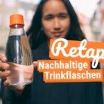 Retap: Die nachhaltige Trinkflasche für Dich!