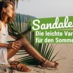 Sandalen: Die sommerlich leichte Variante