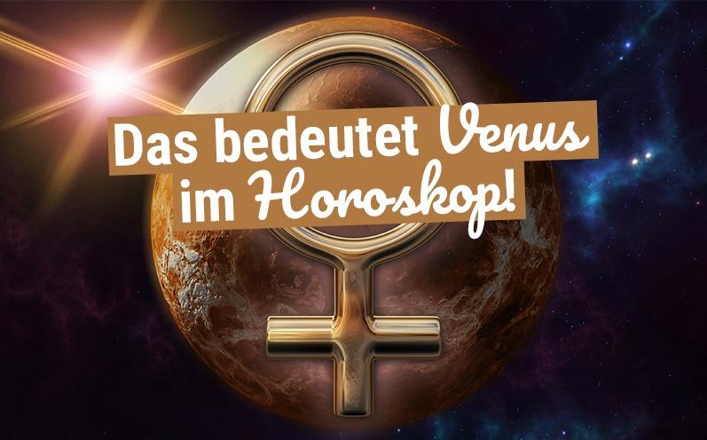 Venus in den Zeichen: Das bedeutet Venus im Horoskop!