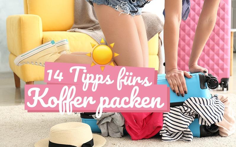 Koffer packen: 14 Tipps und der Stress kann einpacken!