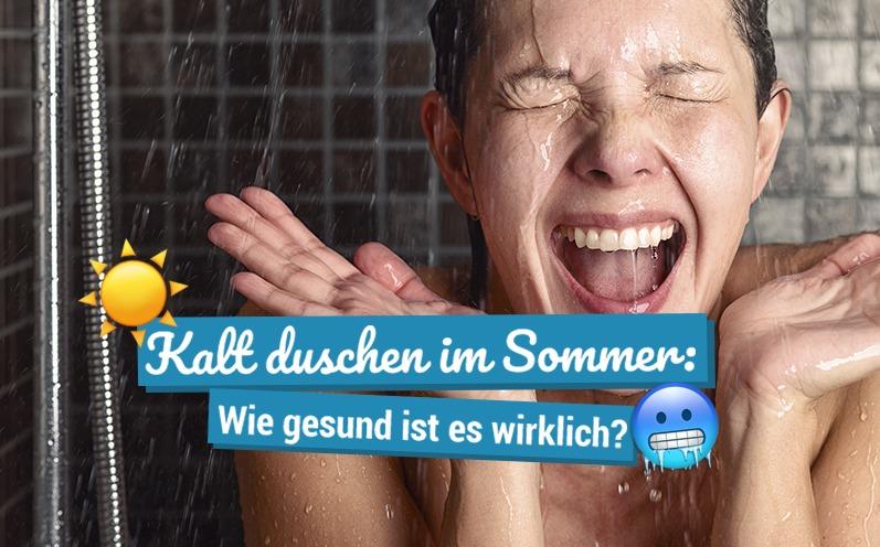 Kalt duschen im Sommer: Wie gesund ist es wirklich?