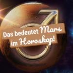 Mars in den Zeichen: Das bedeutet Mars im Horoskop