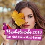 Herbstmode 2019: Das sind Deine Must-haves!