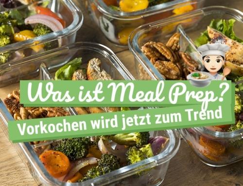 Was ist Meal Prep? Vorkochen ist im Trend!