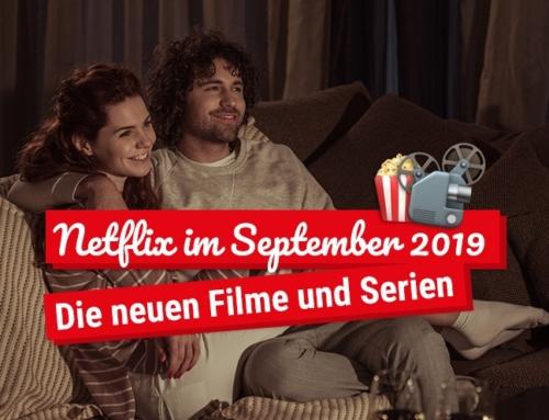 Netflix im September 2019: Die neuen Filme und Serien