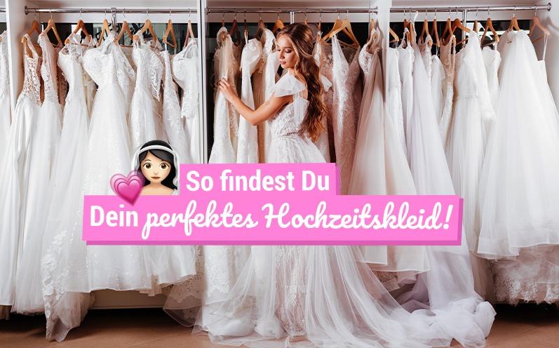 So findest Du Dein perfektes Hochzeitskleid!