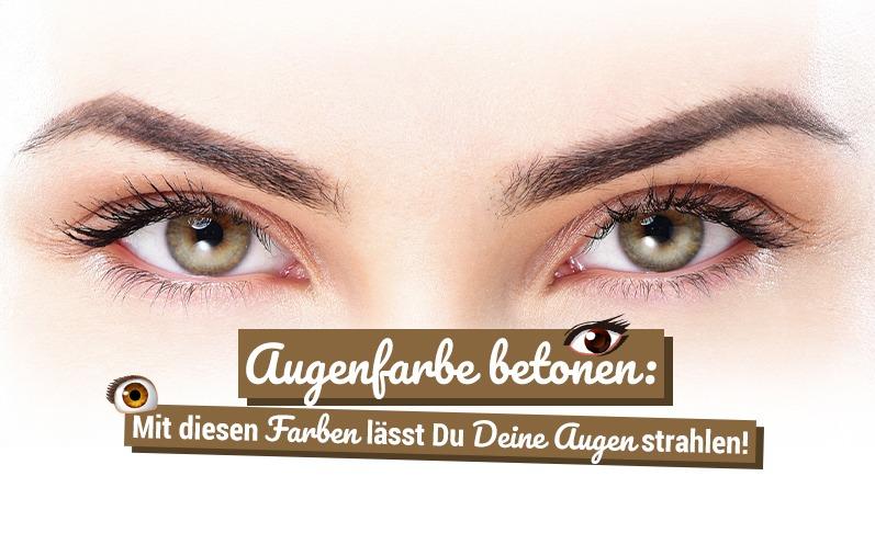 Augenfarbe betonen: Mit diesen Farben lässt Du Deine Augen strahlen!