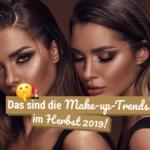 Das sind die Make-up-Trends im Herbst 2019!