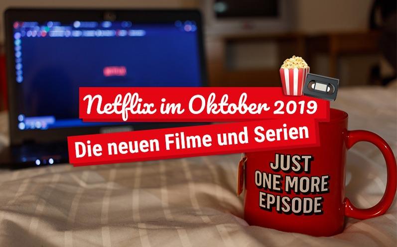 Netflix im Oktober 2019: Die neuen Filme und Serien