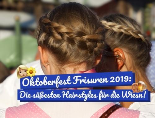 Oktoberfest Frisuren 2019: Die süßesten Hairstyles für die Wiesn!