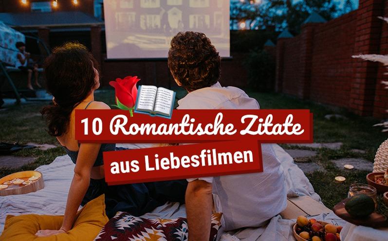 10 romantische Zitate aus Liebesfilmen!