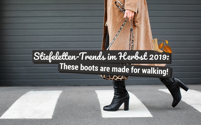 Stiefeletten-Trends im Herbst 2019: These boots are made for walking!