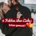 6 Fakten über Liebe: Schon gewusst?