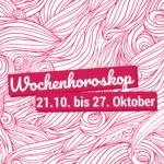 Dein Wochenhoroskop vom 21. bis 27. Oktober