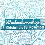 Dein Wochenhoroskop vom 28. Oktober bis 03. November