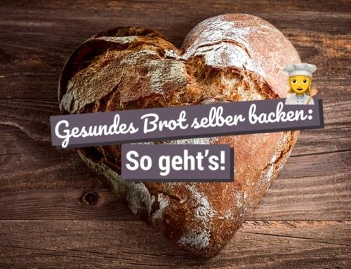 Gesundes Brot selber backen: So geht's!