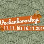 Dein Wochenhoroskop vom 11.11. bis 17. November