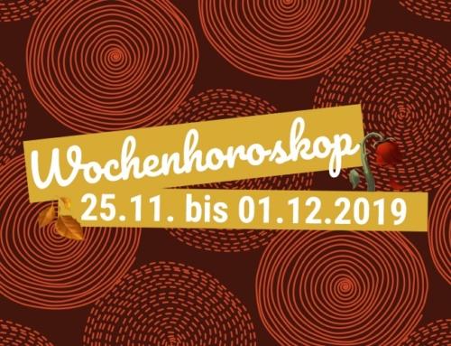 Dein Wochenhoroskop vom 25. November bis 01. Dezember