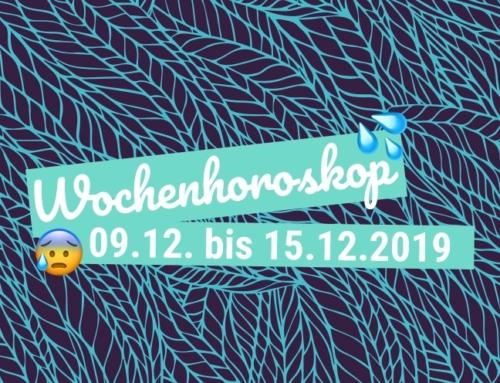Dein Wochenhoroskop vom 09.12. bis 15.12.2019