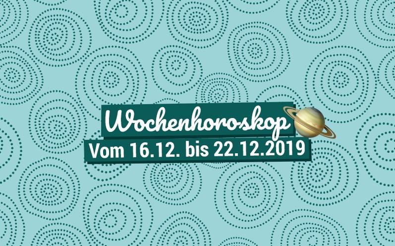 Dein Wochenhoroskop vom 16.12. bis 22.12.2019